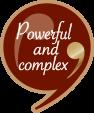 Puissant et complexe